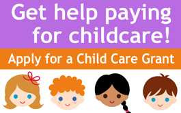 Get help paying for childcare -- apply for a child care grant