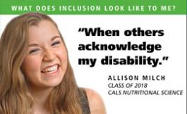 What does inclusion look like to me? When others acknowledge my disability. Photo of Allison, CALS student