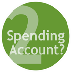 2 - Spending Account?