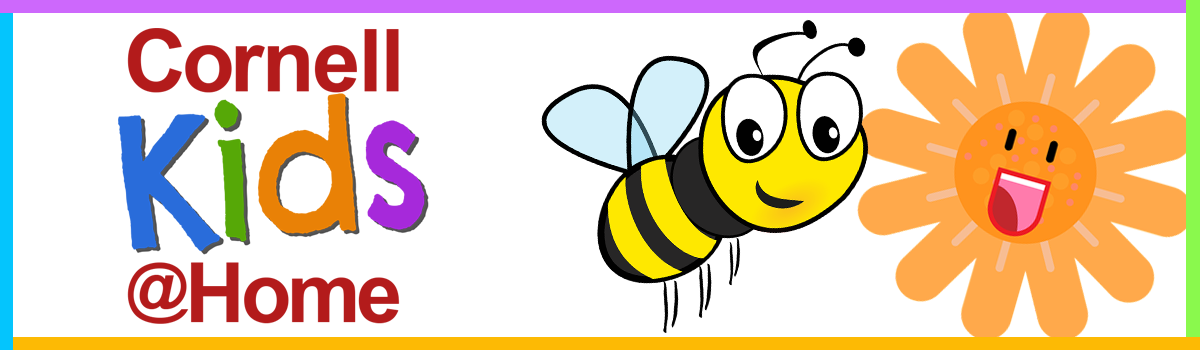 Cornell Kids at Home banner, bee and flower cartoon