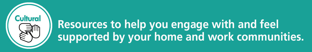 Resources to help you engage with and feel supported by your home and work communities