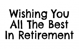 Wishing you all the best in retirement
